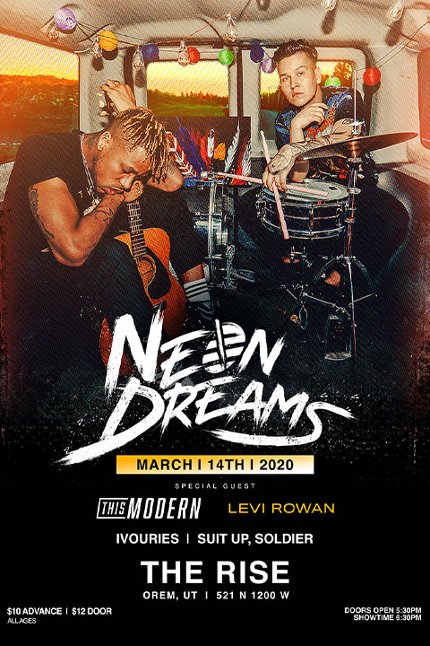 Sat, Mar 14, Doors at 6pm , Concert Feat. Touring Bands NEON DREAMS \u0026 THIS  MODERN w/ Locals SUIT UP SOLDIER \u0026 IVOURIES